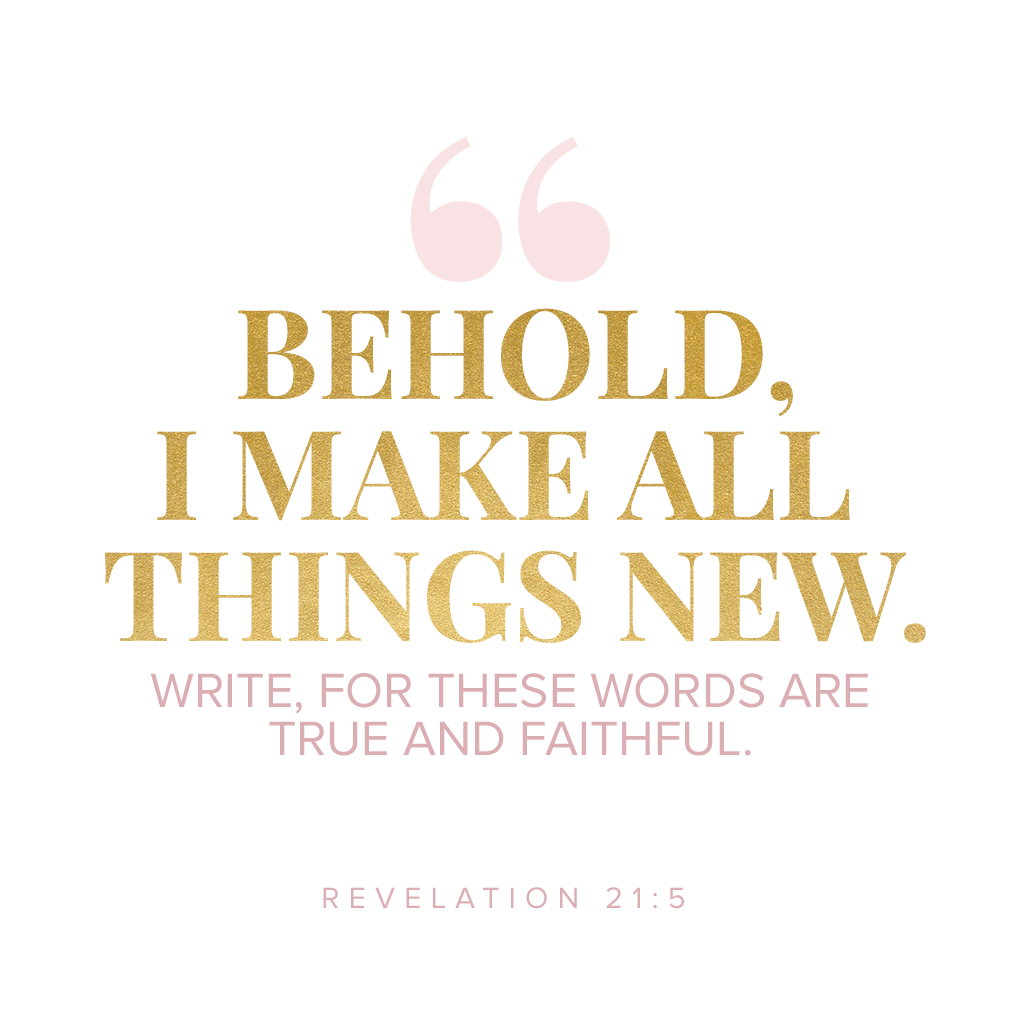 """Behold I make all things new"" Rev 21:5"